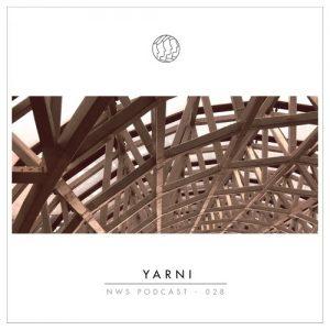 Yarni - NWS Podcast 028